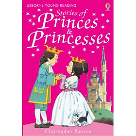 Usborne Young Reading Series One: Stories of Princes and Princesses