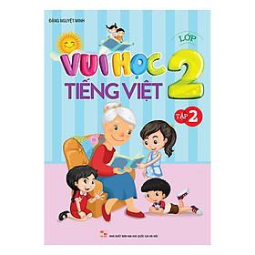 Vui Học Tiếng Việt Lớp 2 (Tập 2)