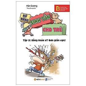 Sách - Kỹ năng sinh tồn cho trẻ tập 2: Sống khỏe ư? Đơn giản cực! (tái bản 2019)