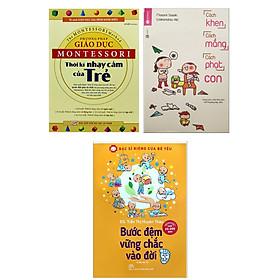 Combo 3 Cuốn Cẩm Nang Dạy Con Trẻ: Phương Pháp Giáo Dục Montessori - Thời Kỳ Nhạy Cảm Của Trẻ + Cách Khen, Cách Mắng, Cách Phạt Con + Bác Sĩ Riêng Của Bé Yêu - Bước Đệm Vững Chắc Vào Đời