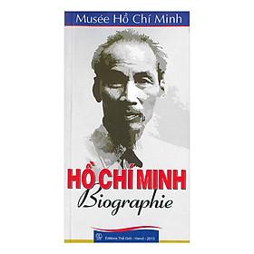 Hồ Chí Minh Biographie (Tiểu Sử Hồ Chí Minh) (Tiếng Pháp)