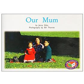 PM Non-Fiction: Yellow Level - Families Around Us - Our Mum (PM Non-fiction)