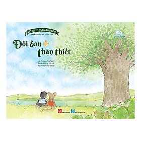 Bộ Sách Giáo Dục Sớm Dành Cho Trẻ Em Từ 2-8 Tuổi - Đôi Bạn Thân Thiết