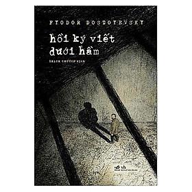 [Download sách] Một cuốn sách đầy mới mẻ: Hồi ký viết dưới hầm