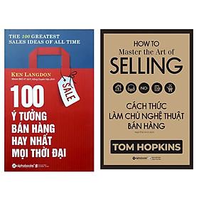 Combo Nghệ Thuật Bán Hàng: 100 Ý Tưởng Bán Hàng Hay Nhất Mọi Thời Đại + Cách Thức Làm Chủ Nghệ Thuật Bán Hàng