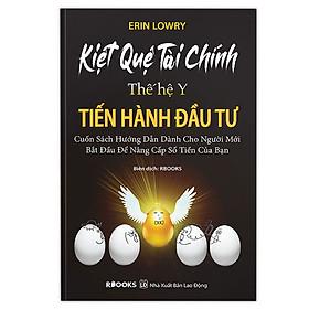 [Download Sách] Kiệt Quệ Tài Chính Thế Hệ Y - Tiến Hành Đầu Tư (Cuốn Sách Hướng Dẫn Dành Cho Người Mới Bắt Đầu Để Nâng Cấp Số Tiền Của Bạn)