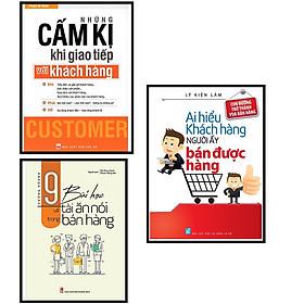Combo Những Cấm Kỵ Khi Giao Tiếp Với Khách Hàng + 9 Bài Học Về tài Ăn Nói Trong Bán Hàng + Ai Hiểu Khách Hàng Người Đó Bán Được Hàng