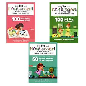 Combo 100 Hoạt Động Montessori ( Bộ 2 Cuốn ) + 60 Hoạt Động Montessori Giúp Trẻ Trưởng Thành: Chờ Con Lớn Thì Đã Muộn