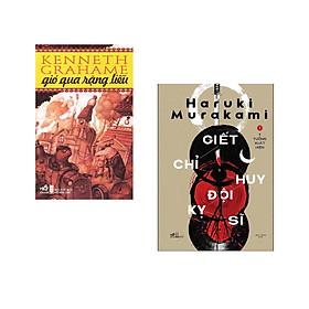 Combo 2 cuốn sách: Giết Chỉ Huy Đội Kỵ Sĩ, Tập 1: Ý Tưởng Xuất Hiện + Gió qua rặng liễu