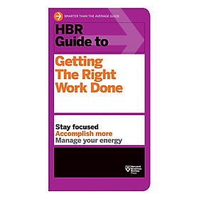 Harvard Business Review Guide To Getting The Right Work Done