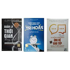 Combo 3 cuốn:Quản lý thời gian thông minh của người thành đạt-Muốn thành công nói không với trì hoãn-Người khôn ngoan ứng xử giao tiếp như thế nào