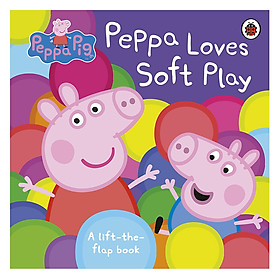 Peppa Pig: Peppa Loves Soft Play (lift the flap)