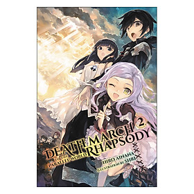 Death March To The Parallel World Rhapsody, Volume 02 (Light Novel) (Illustration by Shri)