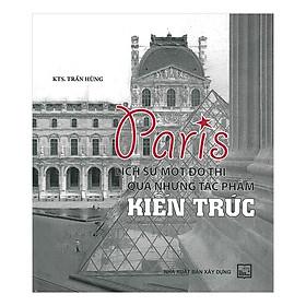 Paris Lịch Sử Một Đô Thị Qua Những Tác Phẩm Kiến Trúc