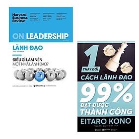 Combo HBR ON - Lãnh Đạo : Điều Gì Làm Nên Một Nhà Lãnh Đạo + Thay Đổi 1% Cách Lãnh Đạo 99% Đạt Được Thành Công