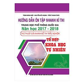 Hướng Dẫn Ôn Tập Nhanh Kì Thi THPTQG Năm Học 2017-2018 - Khoa Học Tự Nhiên
