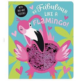 Be Fabulous Like a Flamingo - Hãy Tuyệt Vời Như Một Bạn Chim