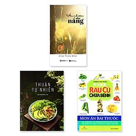Combo: An nhiên như nắng+ Thuận tự nhiên + Rau củ chữa bệnh