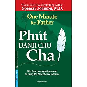 Phút Dành Cho Cha (Tái Bản 2020)