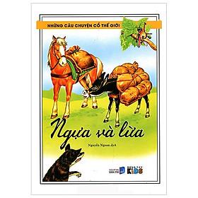 Những Câu Chuyện Cổ Tích Thế Giới - Ngựa Và Lừa