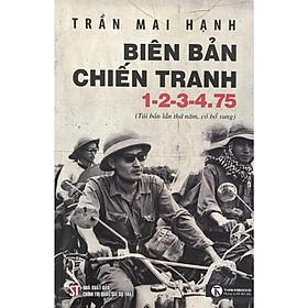 Biên Bản Chiến Tranh 1-2-3-4.75 (Tái Bản 2020)