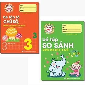Sách - Combo 2 Cuốn Bé Tập Tô Chữ Số Và Bé Tập So Sánh - Bé Vào Lớp 1 Dành Cho bé Từ 4 - 6 Tuổi