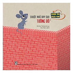 Rộng mở trái tim - Chuột nhỏ bay qua tường đỏ