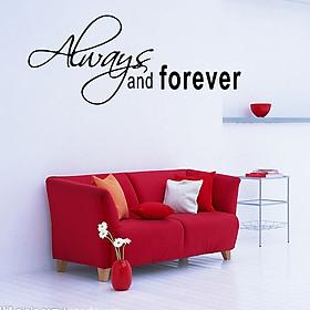 Decal dán tường chữ ý nghĩa ALWAYS AND FOREVER trang trí công ty, phòng ngủ lãng mạn