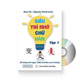Siêu trí nhớ chữ Hán phiên bản mới (In màu, có Audio nghe, hướng dẫn viết từng nét từng chữ) + DVD quà tặng