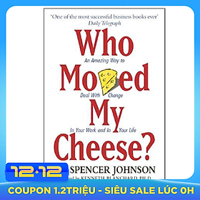 Who Moved My Cheese? - Ai Lấy Miếng Pho Mát Của Tôi