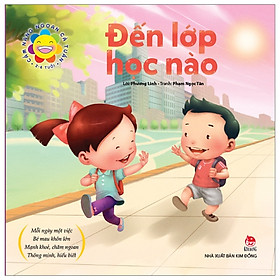 Cẩm Nang Ngoan Cả Tuần - Đến Lớp Học Nào! (2-6 Tuổi) (Tái Bản 2019)