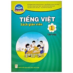 Tiếng Việt 1 (Tập 2) - Sách Giáo Viên (Bộ Sách Chân Trời Sáng Tạo)