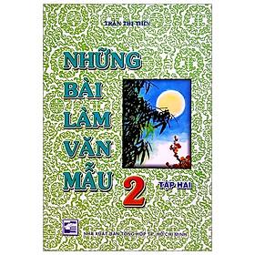 Những Bài Làm Văn Mẫu 2 - Tập 2 (Tái Bản)