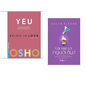 Combo 2 cuốn : OSHO - Yêu - Being In Love  + Tại Sao Là Người Ấy?
