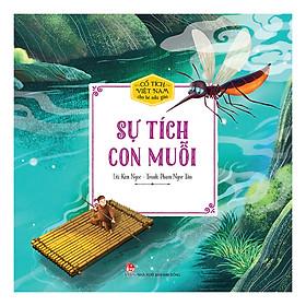 Cổ Tích Việt Nam Cho Bé Mẫu Giáo: Sự Tích Con Muỗi (Tái Bản 2019)
