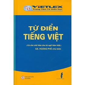 Từ Điển Tiếng Việt - Có Chú Ngữ Hán Cho Từ Ngữ Hán Việt