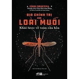 Sách - Địa chính trị của loài muỗi (tặng kèm bookmark thiết kế)