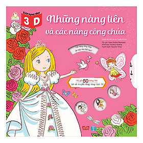 Sách Dựng Hình 3D - Những Nàng Tiên Và Các Nàng Công Chúa - Với Gần 50 Tương Tác Lật Mở, Chuyển Động, Dựng Hình 3D