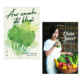 Combo Sách Hay: Ăn Xanh Để Khỏe + Chào Juice (Bộ 2 Cuốn Sách Nấu Ăn / Tặng Kèm Postcard Greenlife)
