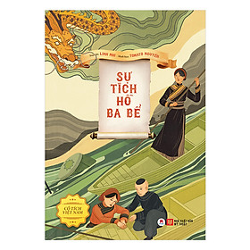 Cổ Tích Việt Nam - Sự Tích Hồ Ba Bể