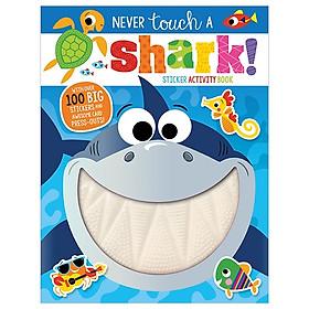 Never Touch A Shark! Sticker Activity Book