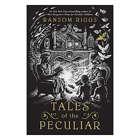 Tales Of The Peculiar: Miss Peregrine's Home For Peculiar Children