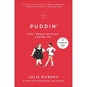 Puddin' : Don't Break The Rules. Change 'em. (Book 2 of 2 in the Dumplin' Series) (Julie Murphy)