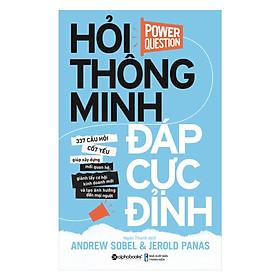 Hỏi Thông Minh, Đáp Cực Đỉnh - Power Question ( Tặng Bookmark Tuyệt Đẹp )