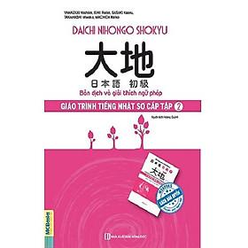 Giáo Trình Tiếng Nhật Daichi Sơ Cấp Tập 2 - Bản Dịch Và Giải Thích Ngữ Pháp (tặng kèm bookmark)