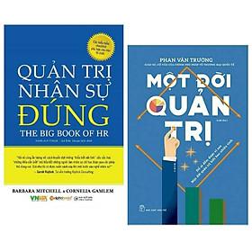 Combo 2 Cuốn : Quản Trị Nhân Sự Đúng + Một Đời Quản Trị ( Những Cuốn Sách Giúp Bạn Phát Triển Khả Năng Lãnh Đạo Của Bản Thân )