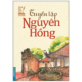 Tuyển Tập Nguyên Hồng - Danh Tác Văn Học Việt Nam