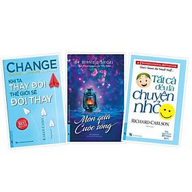 COMBO Sách Tư duy - Sống Đẹp 1 (Món quà cuộc sống + Tất cả đều là chuyện nhỏ + Khi ta thay đổi thế giới sẽ đổi thay)