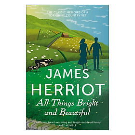 All Things Bright and Beautiful: The Classic Memoirs of a Yorkshire Country Vet (Paperback)