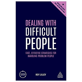 Dealing with Difficult People: Fast, Effective Strategies for Handling Problem People
